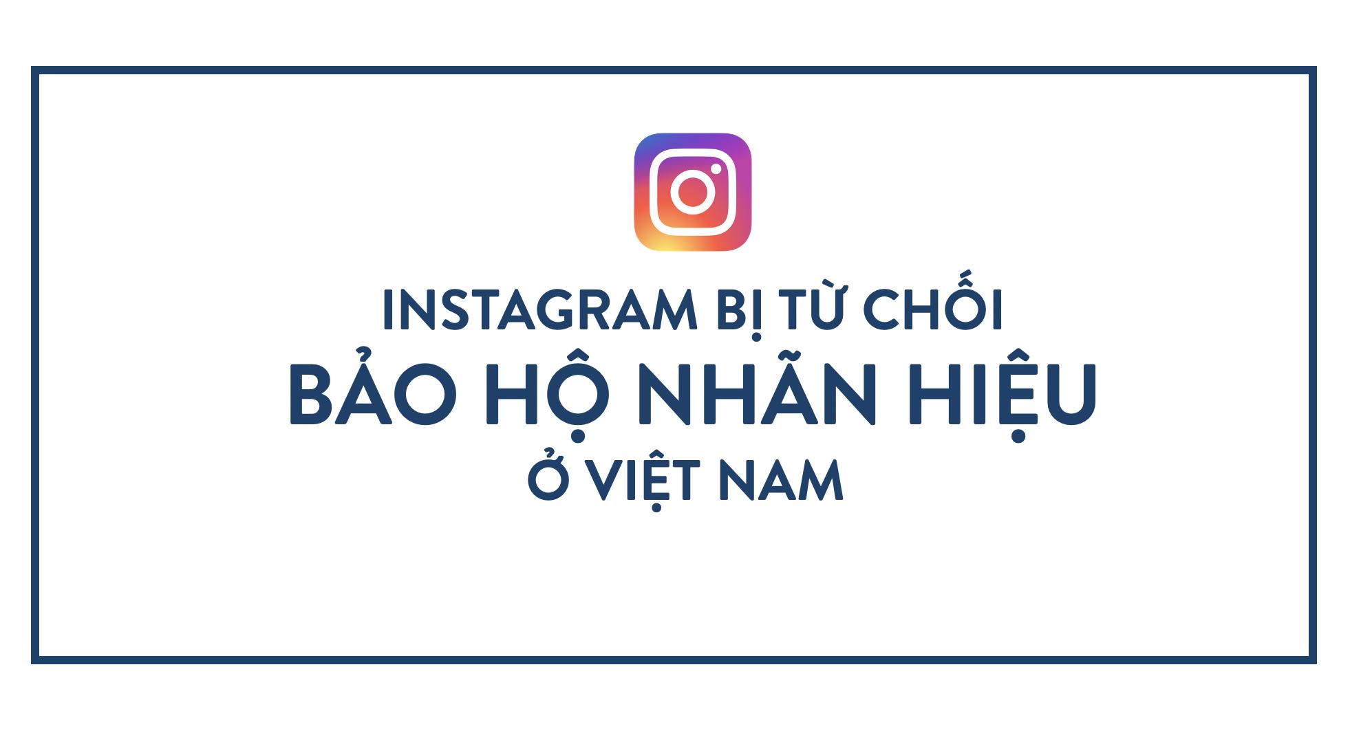 instagram bị từ chối bảo hộ nhãn hiệu ở Việt Nam